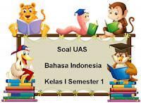 Soal UAS Bahasa Indonesia Kelas 1 Semester 1 plus Kunci Jawaban