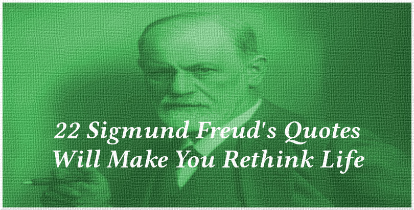 22 Sigmund Freud's Quotes Will Make You Rethink Life