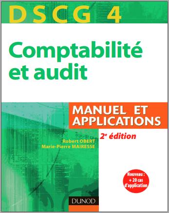 Livre : Comptabilité et audit DSCG 4 - Manuel et applications PDF