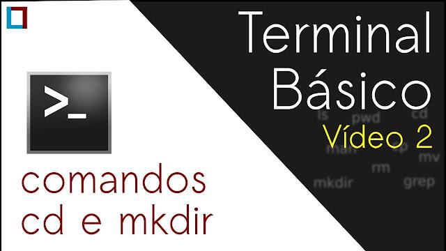 Confira o segundo vídeo da série sobre o uso comandos básicos no Terminal