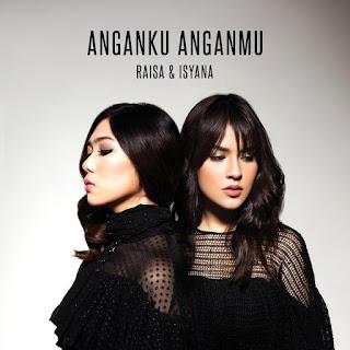 Raisa & Isyana Sarasvati - Anganku Anganmu MP3