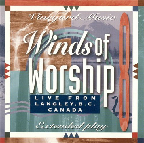 Vineyard Music-Winds Of Worship 8-Live From Langley,B.C. Canada-