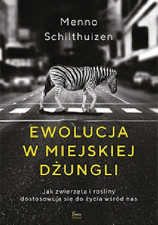 """""""Ewolucja w miejskiej dżungli"""" – Menno Schilthuizen"""