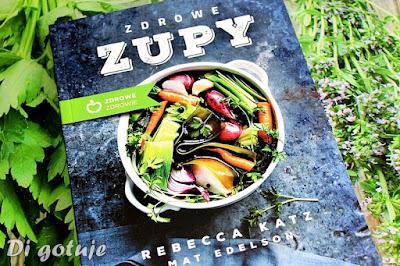 Zdrowe zupy Rebekki Katz i Mata Edelsona - recenzja
