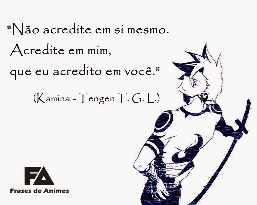 Gurren Lagann Quotes Wallpaper N 227 O Acredite Em Si Mesmo Frases De Animes