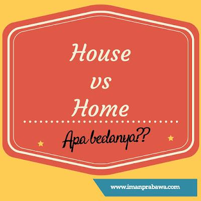 Bedanya House Dan Home