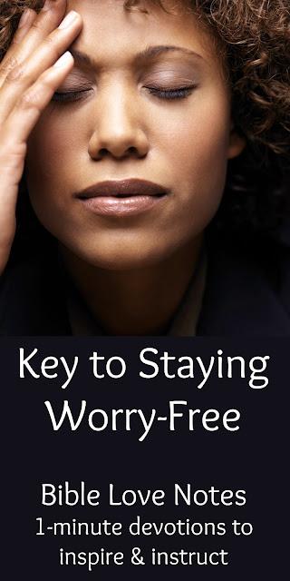 Matthew 6:34 - a key to staying worry-free