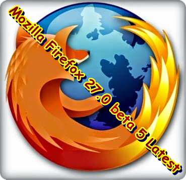 Firefox 27.0 Beta 5 Free Download
