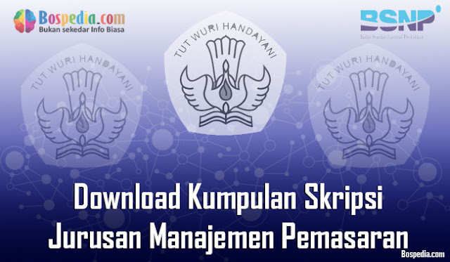 Download Kumpulan Skripsi Untuk Jurusan Manajemen Pemasaran Terbaru Lengkap - Download Kumpulan Skripsi Untuk Jurusan Manajemen Pemasaran Terbaru