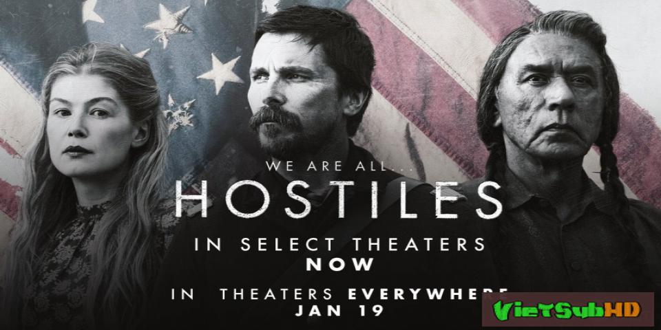 Phim Kẻ Thù Địch VietSub HD | Hostiles 2018