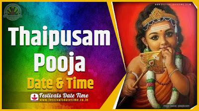 2020 Thaipusam Pooja Date and Time, 2020 Thaipusam Festival Schedule and Calendar