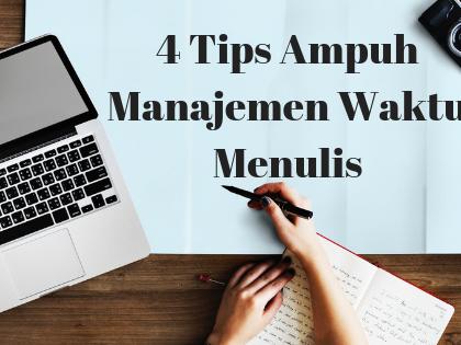 4 Tips Ampuh Manajemen Waktu Menulis