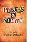 Pieces & Stems by Stephen O'Rourke Book Cover