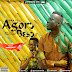 [Music Download]: Sika Pelli - Agoro Besor (ft. Yaw Stone) Prod. By Ae Records
