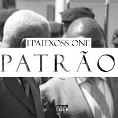 Epaitxoss One - Patrão [Prod. Djizou Meybeat & Txaya Records] (Download) 2017 mp3
