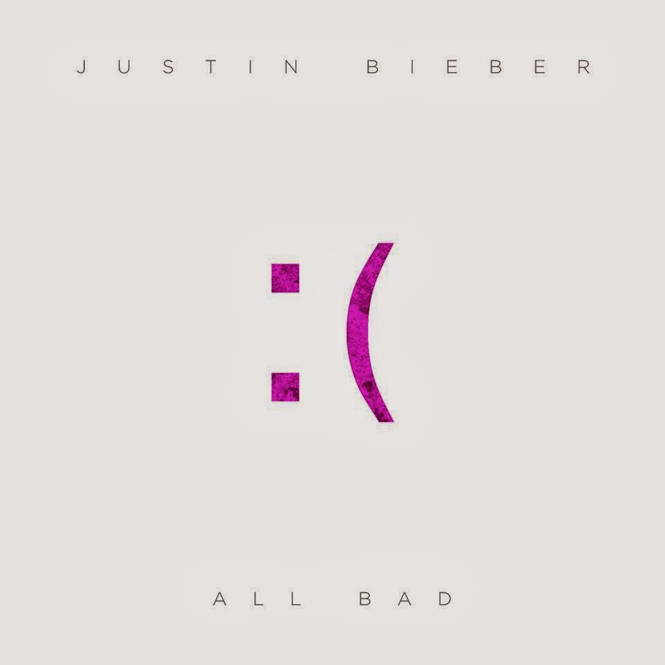 All Bad by Justin Bieber