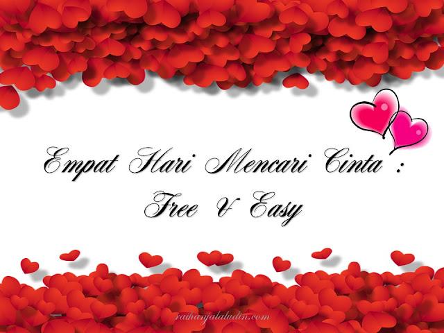 Empat Hari Mencari Cinta : Free & Easy