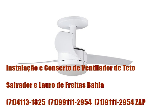 Assistência Técnica de Ventilador de Teto em Salvador-BA (71) 99111-2954