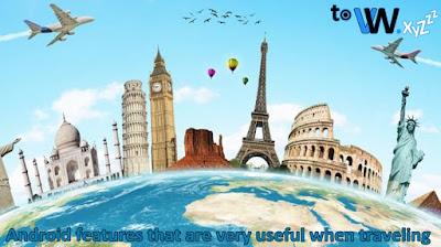 Fitur Android untuk Traveller Traveller, Manfaat Fitur Android untuk Traveller Travelling, Mengenal Fitur Android untuk Traveller Traveller, Apa Fitur Android untuk Traveller Traveller, Jenis Fitur Android untuk Traveller Traveller, Beberapa Fitur Android untuk Traveller Traveller, Informasi Fitur Android untuk Traveler Traveling.