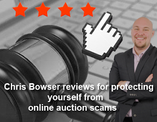 Chris Bowser reviews for protecting yourself from online auction scams