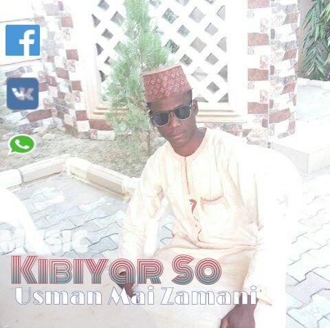 Kibiyar So Music | Usman mai zamani
