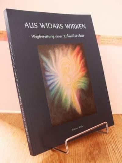 Aus Widars Wirken: Wegbereitung einer Zukunftskultur.