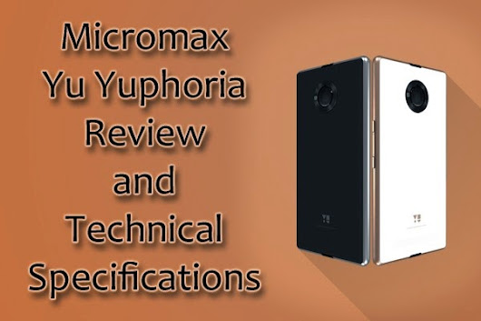 Micromax Yu Yuphoria Review and Technical Specifications - YJ ES Latest Buzz