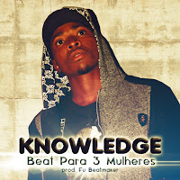Knowledge - 3 Mulheres (prod Fu) | Free Stream | Free Download