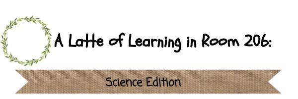 A Latte of Learning in Room 206: Science Edition