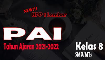 RPP 1 Lembar PAI dan BP SMP Kelas 8 Tahun Ajaran 2021-2022 RPP PAI dan BP 1 Lembar SMP Kelas 8 Tahun 2021