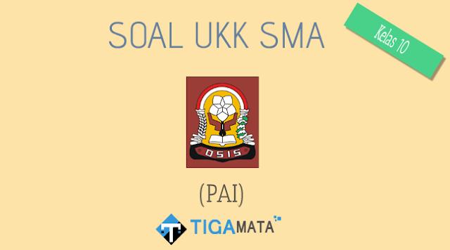 Download Soal PAI Kelas 10 Semester 2 (UAS / UKK)