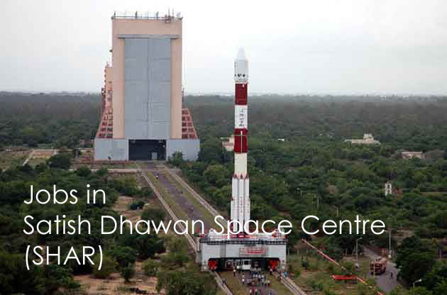 Satish Dhawan Space Centre Recruitment 2017