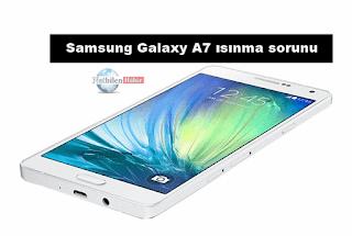 Samsung Galaxy A7 isinma sorunu ve cozumu