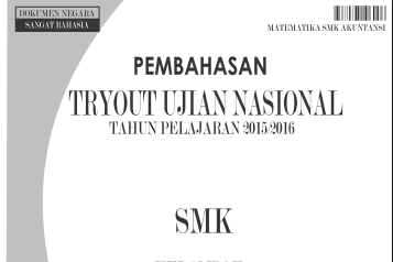Pembahasan Try Out Ujian Nasional (UN) Matematika Tahun Pelajaran2015/2016 Untuk SMK Program Akuntansi