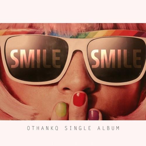 OTHANKQ – Smile – Single
