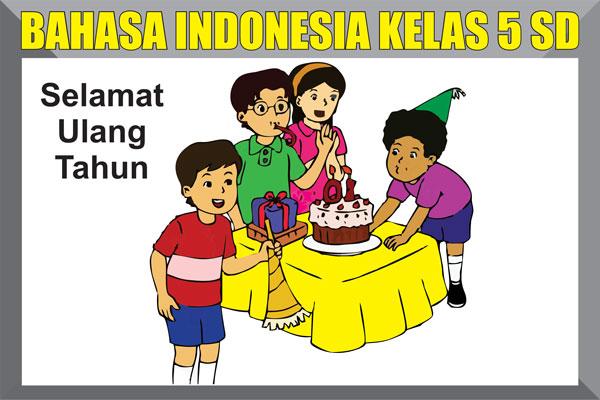 Materi Bahasa Indonesia Kelas 5 SD/MI Semester 1/2 Lengkap