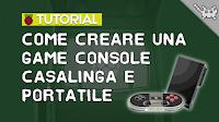 Come Creare una Game Console Casalinga e Portatile con il Raspberry Pi 3!