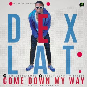 Dexlat – Come Down - www.mp3made.com.ng