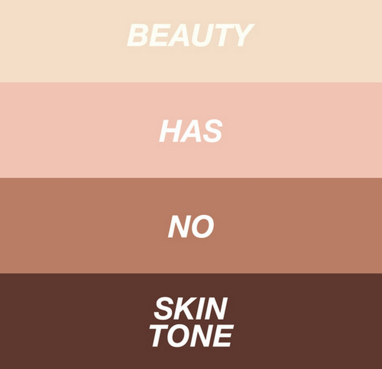 Beauty has no skin tone.