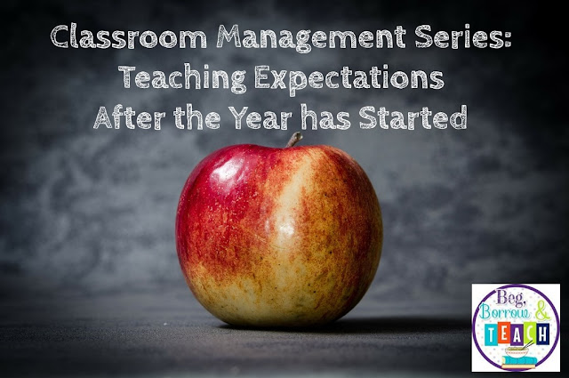 Classroom Management Series: Teaching Expectations After the Year has Started
