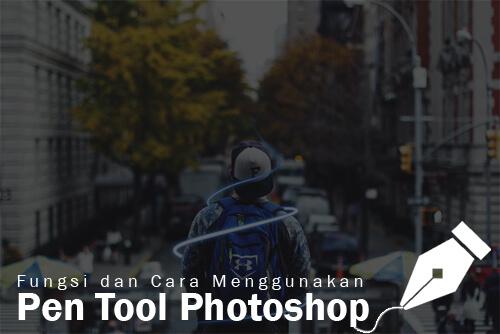Cara Menggunakan Pen Tool Adobe Photoshop Untuk Menyeleksi Foto dan Membuat Objek, pen tool pada photoshop, pengertian pen tool, pen tool photoshop cs6, cs3, cs5, cara menggunakan pen tool photoshop cs6, fungsi pen tool, cara menggunakan pen tool photoshop cs5, cara menyeleksi foto yang rapi, cara menyeleksi foto yang mudah, cara menyeleksi foto yang cepat, membuat objek dengan menggunakan pen tool photoshop, tutorial photoshop untuk pemula, fungsi-fungsi tool photoshop, tutorial photoshop dasar, artikel tentang photoshop untuk pemula,