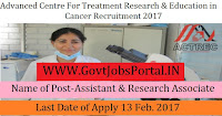 Advanced Centre for Treatment, Research and Education in Cancer Recruitment 2017 – Research Associate & Technical Assistant