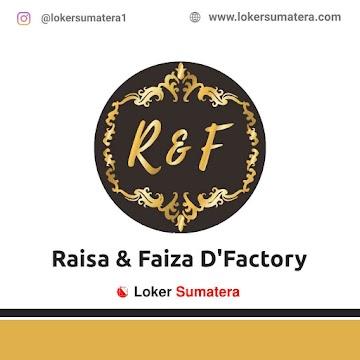 Lowongan Kerja Pekanbaru: Raisa & Faiza D'Factory Juni 2021