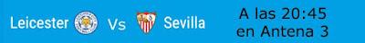 leicester vs Sevilla en directo por A3 e Internet