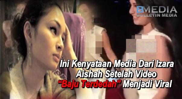 """Ini Kenyataan Media Dari Izara Aishah Setelah Video """"Baju Terdedah"""" Menjadi Viral"""