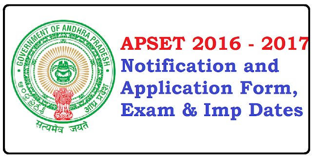 APSET 2016 - 2017 Notification and Application Form, Exam & Imp Dates/2016/06/apset-2016-2017-notification-and-application-form-exam-and-important-dates.html