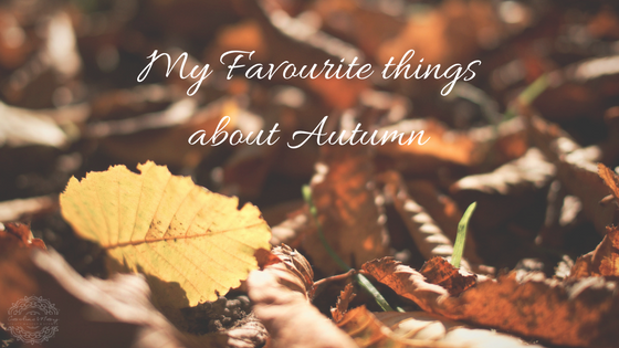 My Favourite Things About Autumn ~ Caroline Mary