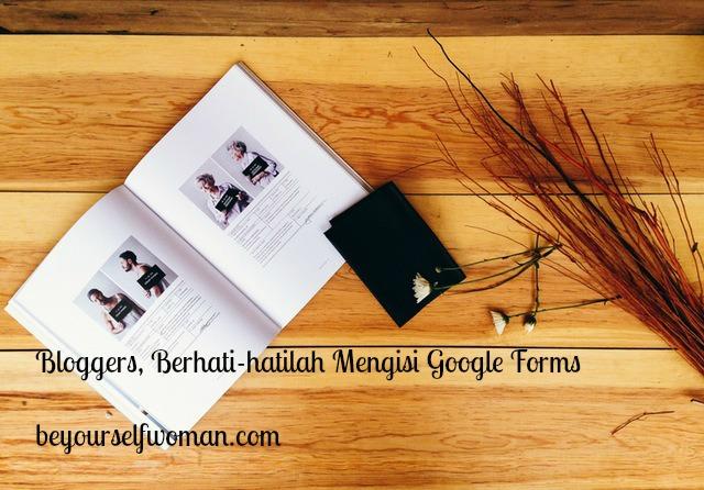hati-hati mengisi google forms