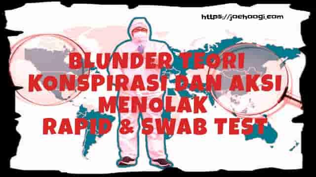 Blunder Teori Konspirasi dan Aksi Menolak Rapid dan Swab Test