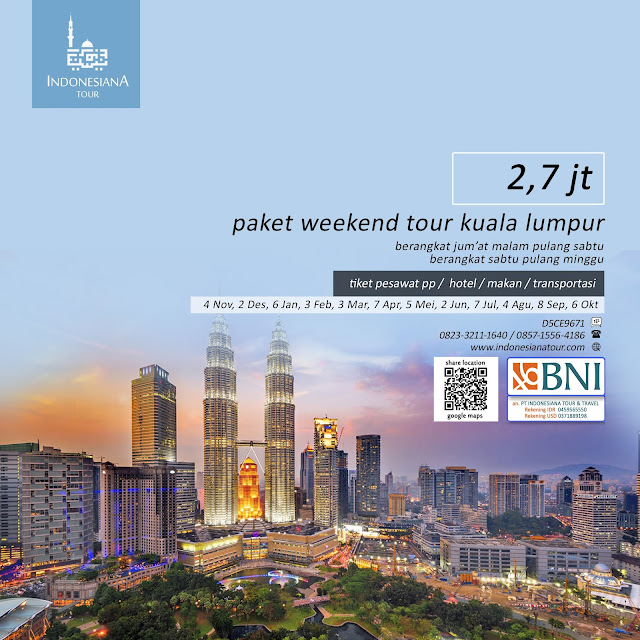 PAKET TOUR MALAYSIA KUALA LUMPUR AKHIR PEKAN WEEKEND